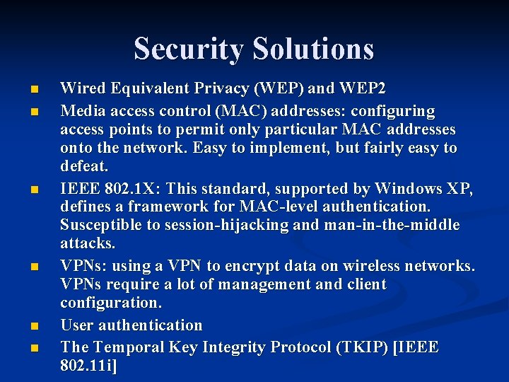Security Solutions n n n Wired Equivalent Privacy (WEP) and WEP 2 Media access