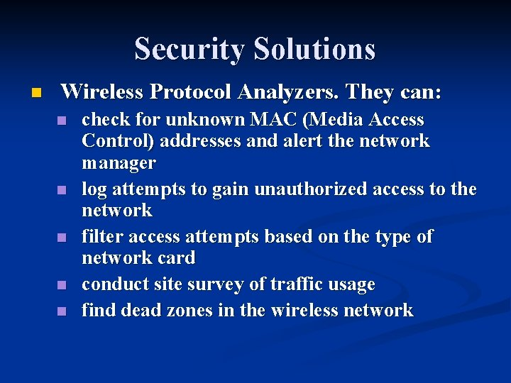 Security Solutions n Wireless Protocol Analyzers. They can: n n n check for unknown