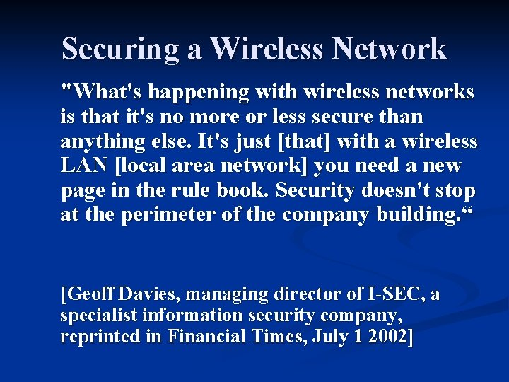 """Securing a Wireless Network """"What's happening with wireless networks is that it's no more"""