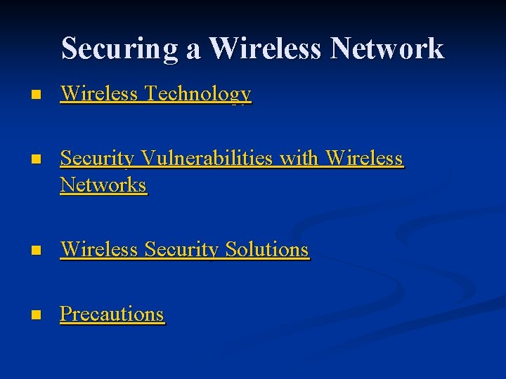 Securing a Wireless Network n Wireless Technology n Security Vulnerabilities with Wireless Networks n