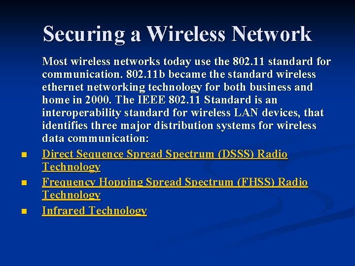 Securing a Wireless Network n n n Most wireless networks today use the 802.