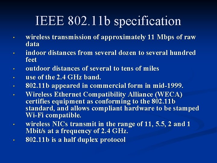 IEEE 802. 11 b specification • • wireless transmission of approximately 11 Mbps of