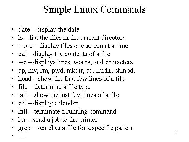 Simple Linux Commands • • • • date – display the date ls –