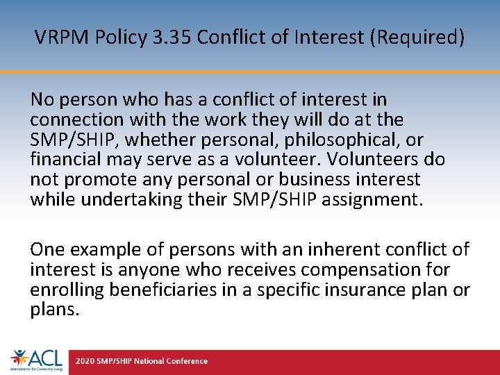 VRPM Policy 3. 35 Conflict of Interest (Required) No person who has a conflict