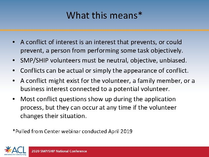 What this means* • A conflict of interest is an interest that prevents, or