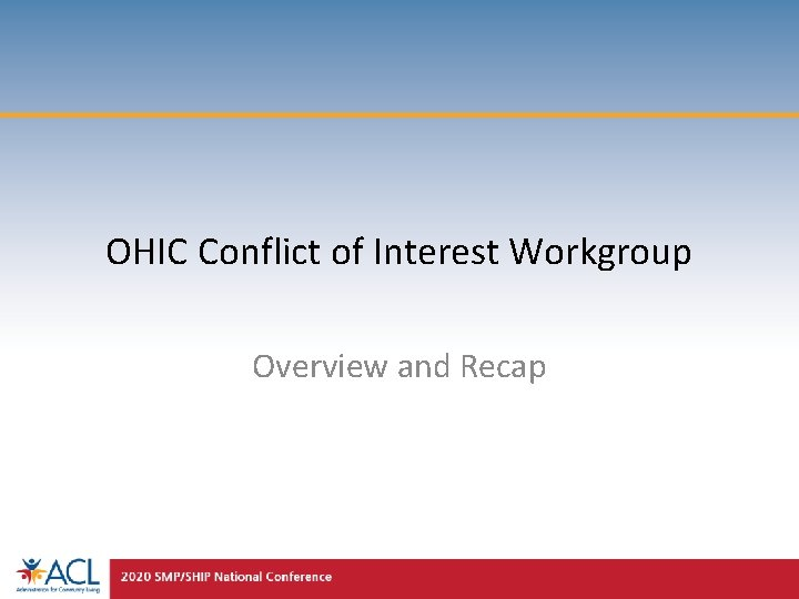 OHIC Conflict of Interest Workgroup Overview and Recap