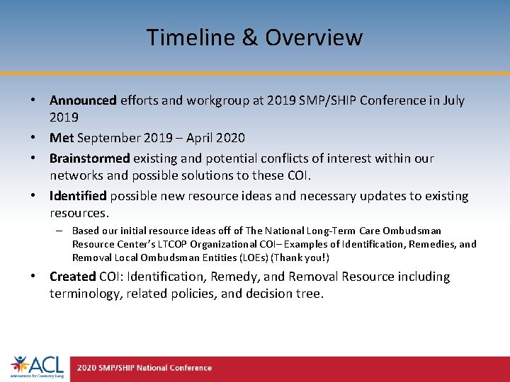 Timeline & Overview • Announced efforts and workgroup at 2019 SMP/SHIP Conference in July