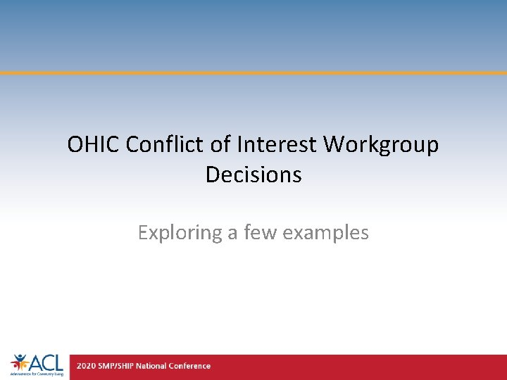 OHIC Conflict of Interest Workgroup Decisions Exploring a few examples