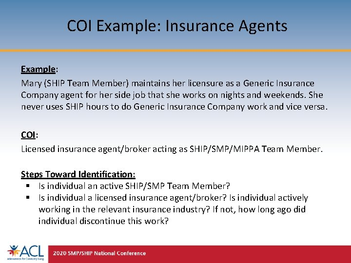 COI Example: Insurance Agents Example: Mary (SHIP Team Member) maintains her licensure as a