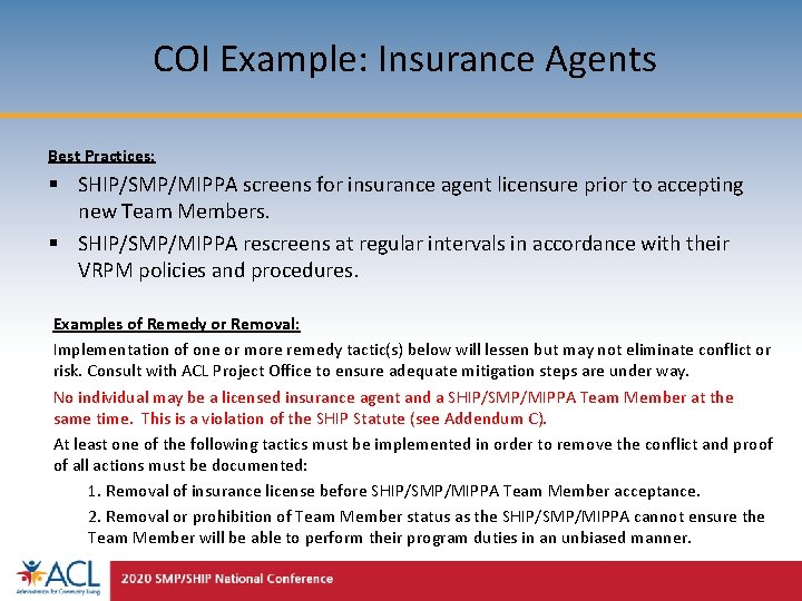 COI Example: Insurance Agents Best Practices: § SHIP/SMP/MIPPA screens for insurance agent licensure prior