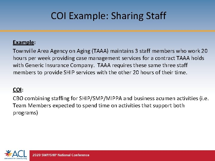 COI Example: Sharing Staff Example: Townville Area Agency on Aging (TAAA) maintains 3 staff