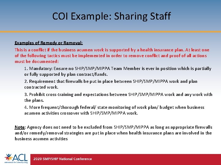 COI Example: Sharing Staff Examples of Remedy or Removal: This is a conflict if