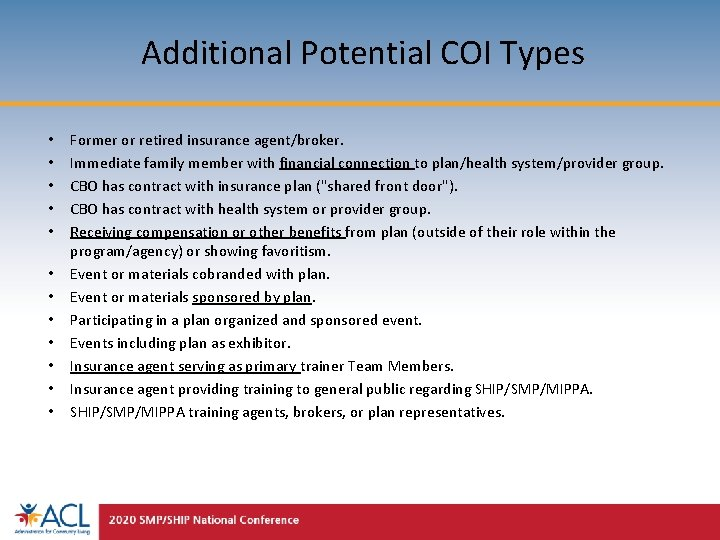 Additional Potential COI Types • • • Former or retired insurance agent/broker. Immediate family