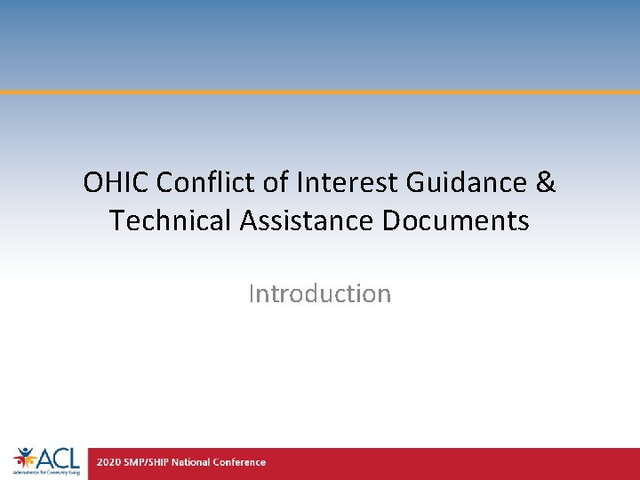 OHIC Conflict of Interest Guidance & Technical Assistance Documents Introduction