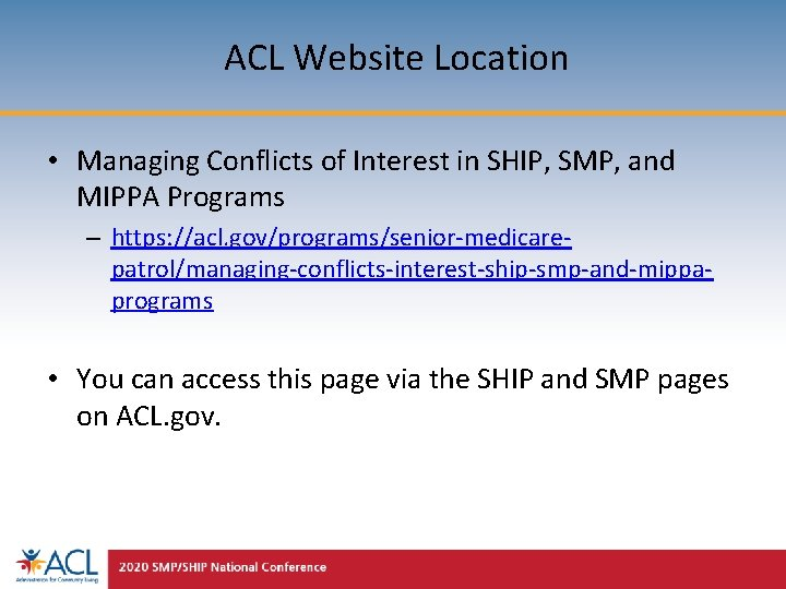 ACL Website Location • Managing Conflicts of Interest in SHIP, SMP, and MIPPA Programs