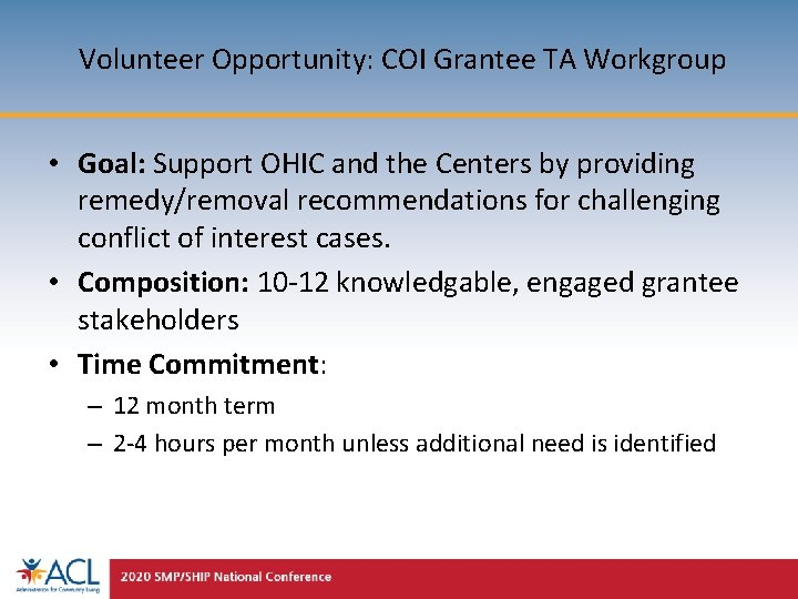 Volunteer Opportunity: COI Grantee TA Workgroup • Goal: Support OHIC and the Centers by
