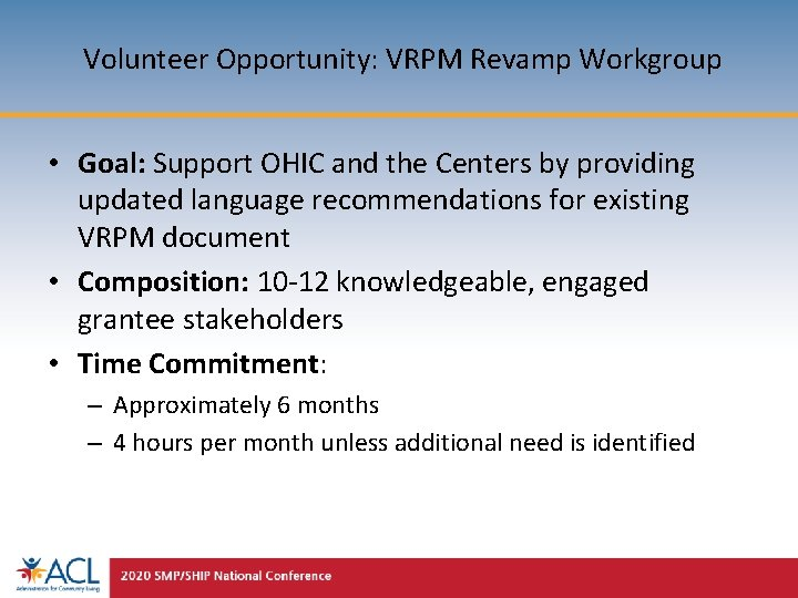 Volunteer Opportunity: VRPM Revamp Workgroup • Goal: Support OHIC and the Centers by providing