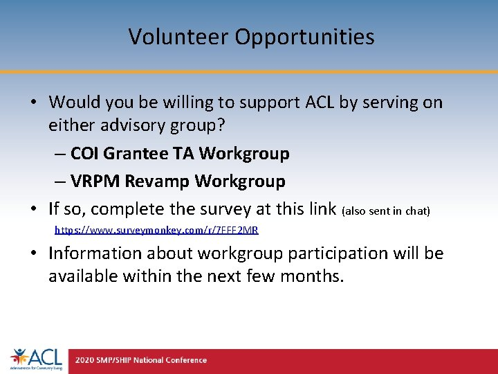 Volunteer Opportunities • Would you be willing to support ACL by serving on either