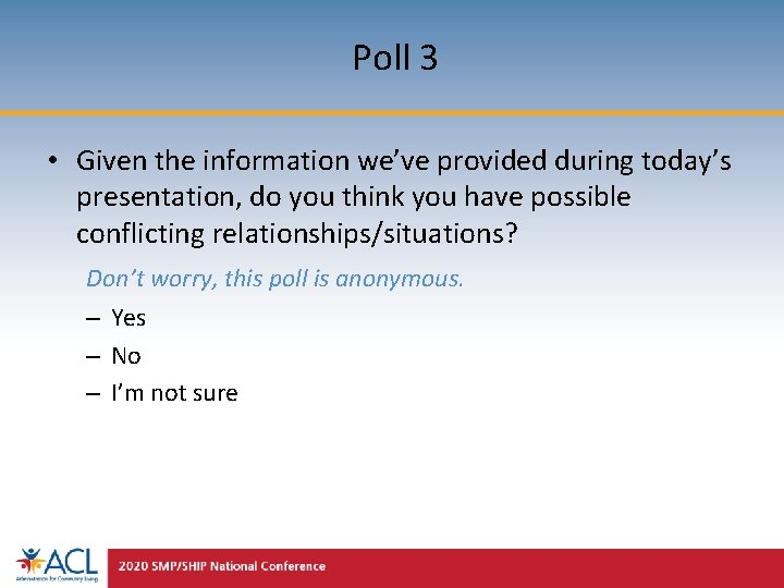 Poll 3 • Given the information we've provided during today's presentation, do you think