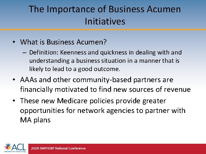 The Importance of Business Acumen Initiatives • What is Business Acumen? – Definition: Keenness