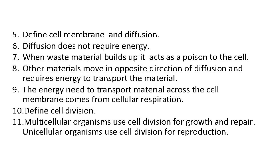 5. 6. 7. 8. Define cell membrane and diffusion. Diffusion does not require energy.