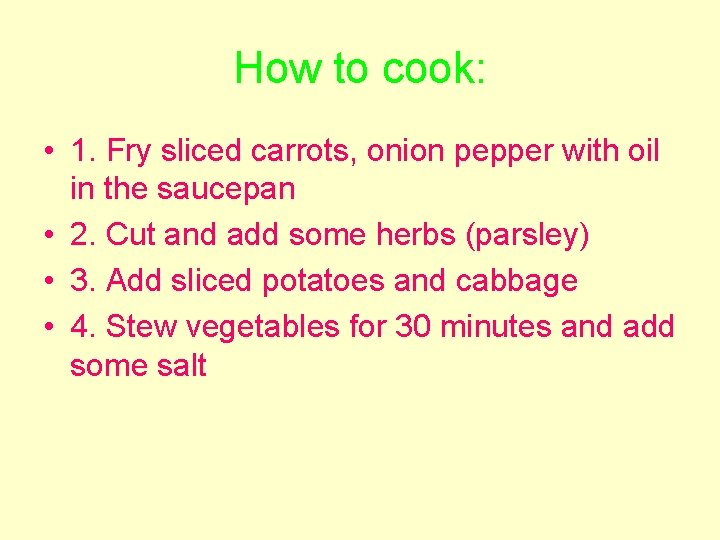 How to cook: • 1. Fry sliced carrots, onion pepper with oil in the