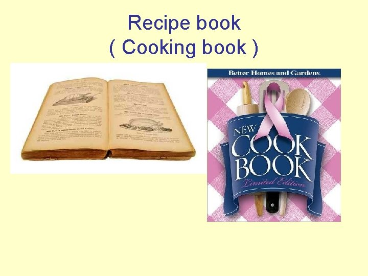 Recipe book ( Cooking book )