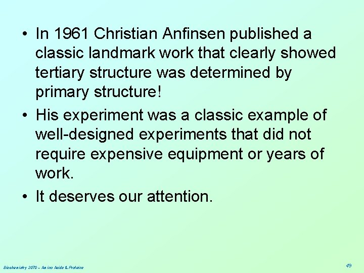 • In 1961 Christian Anfinsen published a classic landmark work that clearly showed