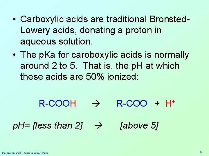• Carboxylic acids are traditional Bronsted. Lowery acids, donating a proton in aqueous