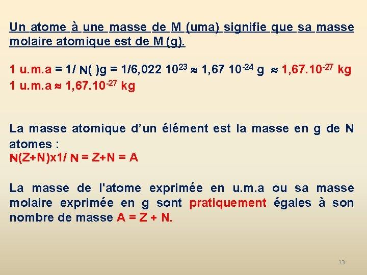 Un atome à une masse de M (uma) signifie que sa masse molaire atomique