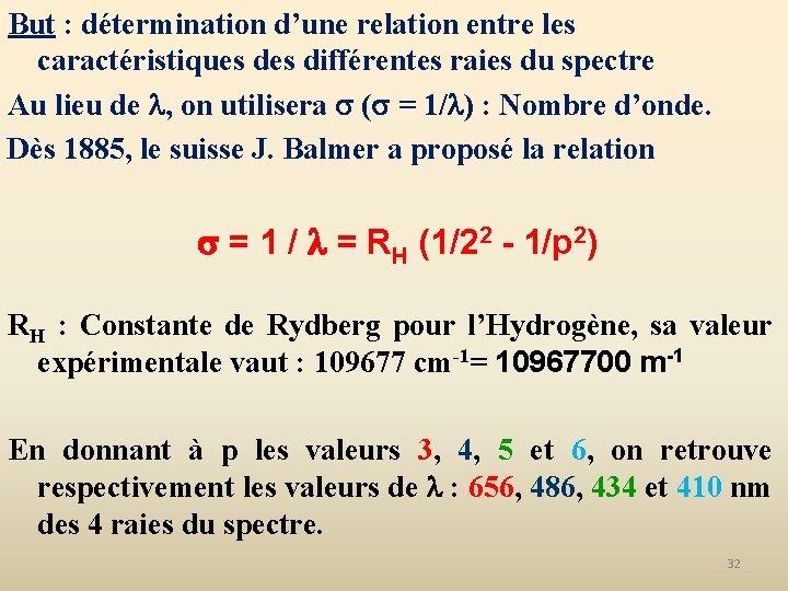 But : détermination d'une relation entre les caractéristiques différentes raies du spectre Au lieu