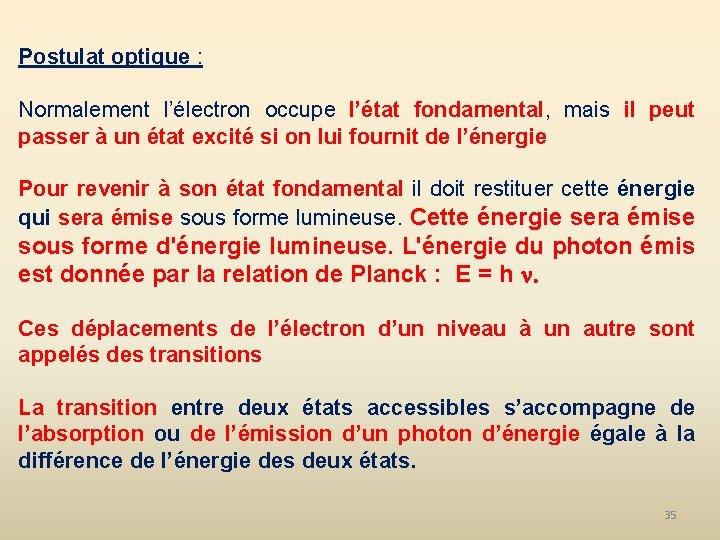 Postulat optique : Normalement l'électron occupe l'état fondamental, mais il peut passer à un