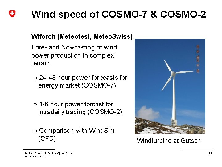 Wind speed of COSMO-7 & COSMO-2 Wiforch (Meteotest, Meteo. Swiss) Fore- and Nowcasting of