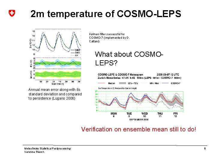 2 m temperature of COSMO-LEPS Kalman filter successful for COSMO-7 (implemented by D. Cattani)