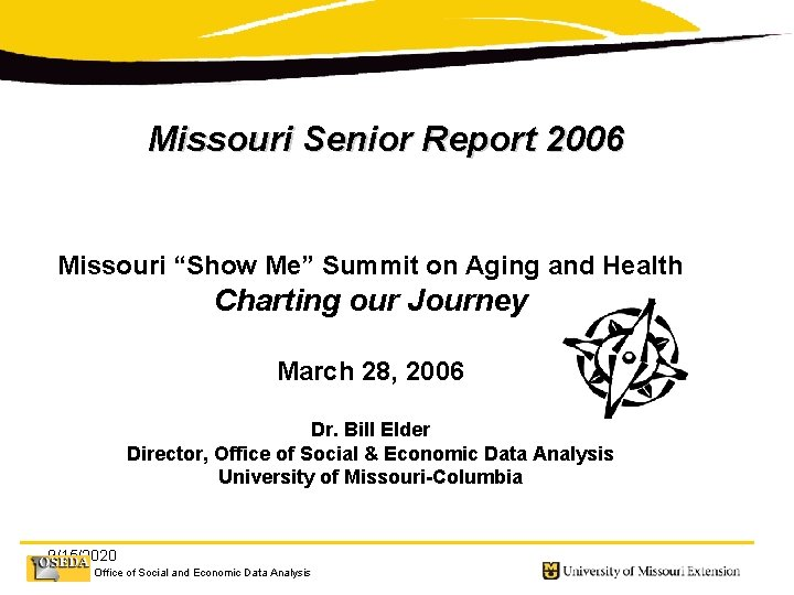 """Missouri Senior Report 2006 Missouri """"Show Me"""" Summit on Aging and Health Charting our"""