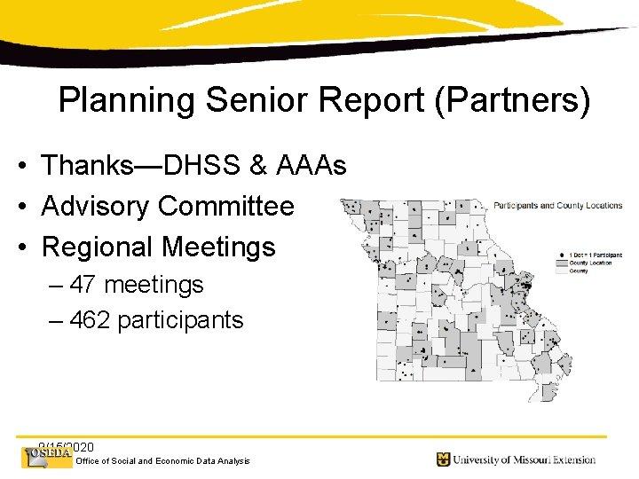 Planning Senior Report (Partners) • Thanks—DHSS & AAAs • Advisory Committee • Regional Meetings