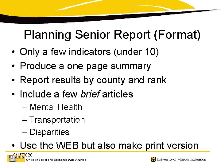 Planning Senior Report (Format) • • Only a few indicators (under 10) Produce a