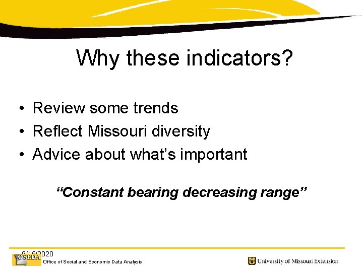 Why these indicators? • Review some trends • Reflect Missouri diversity • Advice about