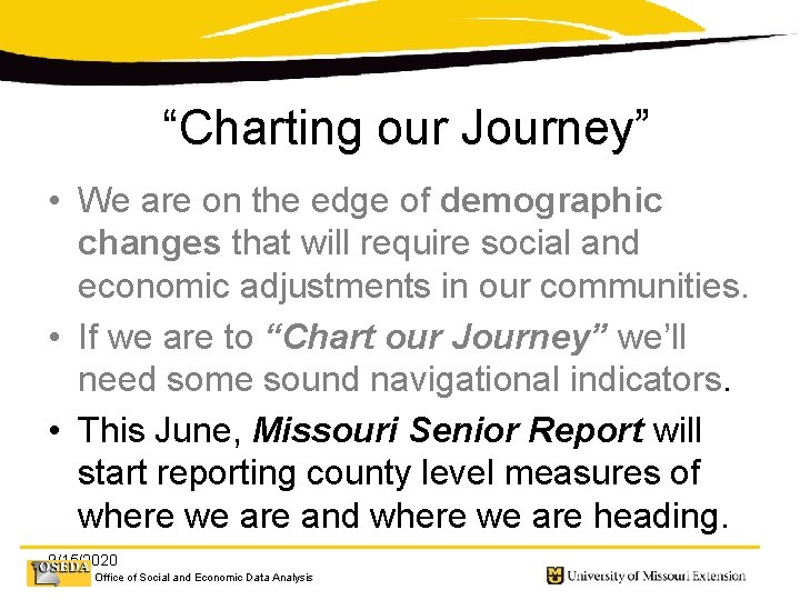 """""""Charting our Journey"""" • We are on the edge of demographic changes that will"""