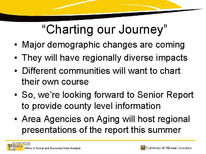 """""""Charting our Journey"""" • Major demographic changes are coming • They will have regionally"""