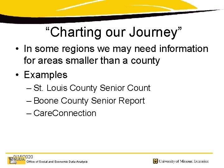 """""""Charting our Journey"""" • In some regions we may need information for areas smaller"""