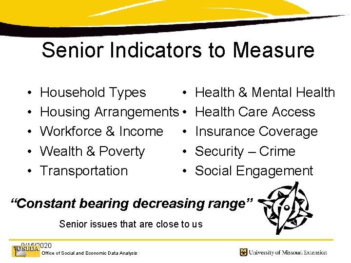 Senior Indicators to Measure • • • Household Types • Housing Arrangements • Workforce