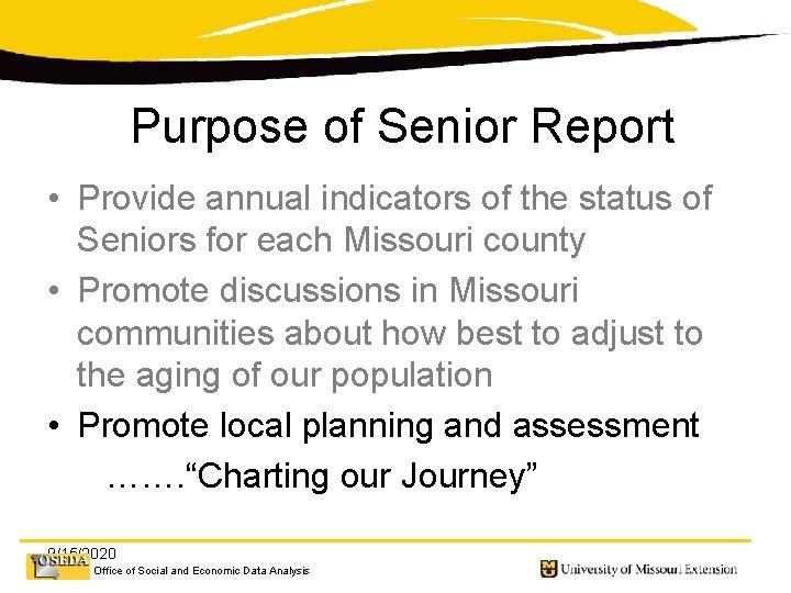 Purpose of Senior Report • Provide annual indicators of the status of Seniors for