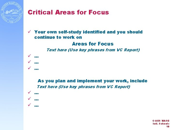 Critical Areas for Focus ü Your own self-study identified and you should continue to