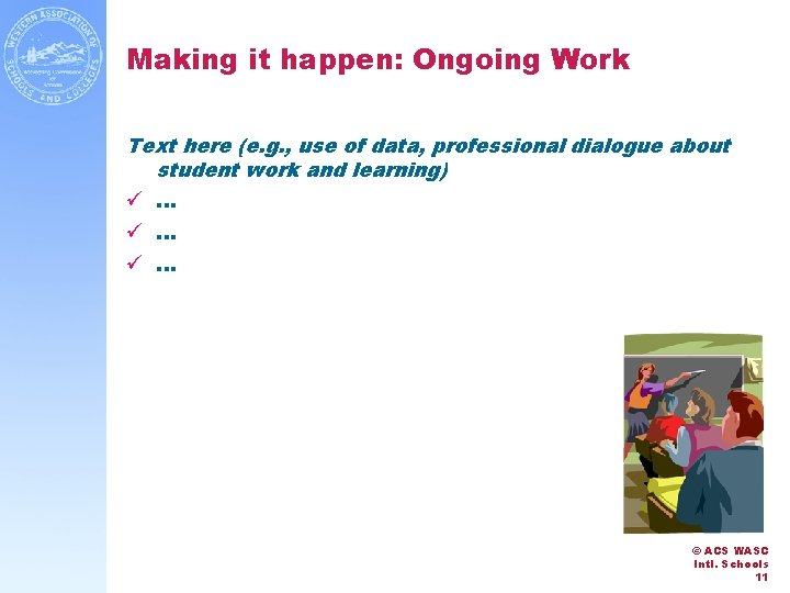 Making it happen: Ongoing Work Text here (e. g. , use of data, professional