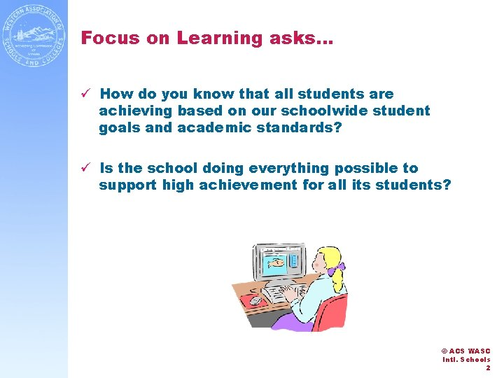 Focus on Learning asks… ü How do you know that all students are achieving