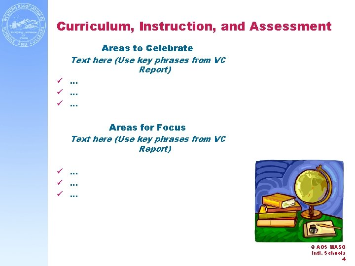 Curriculum, Instruction, and Assessment Areas to Celebrate Text here (Use key phrases from VC