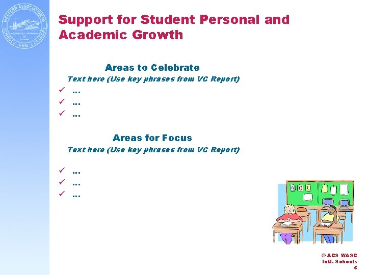 Support for Student Personal and Academic Growth Areas to Celebrate Text here (Use key