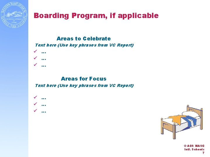 Boarding Program, if applicable Areas to Celebrate Text here (Use key phrases from VC