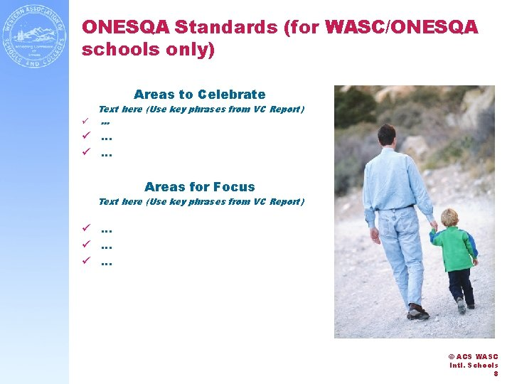 ONESQA Standards (for WASC/ONESQA schools only) Areas to Celebrate Text here (Use key phrases